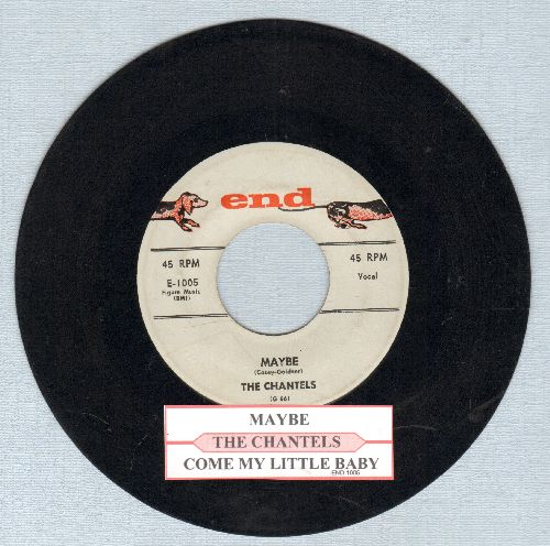 Chantels - Maybe/Come My Little Baby (with juke box label) - EX8/ - 45 rpm Records
