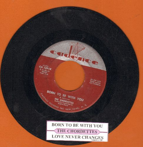 Chordettes - Born To Be With You/Love Never Changes (with juke box label) - EX8/ - 45 rpm Records