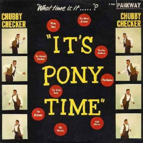 Checker, Chubby - It's Pony Time: The Watusi, The Stroll, The Charleston, The Mess Around, The Mashed Potatoes, The Shimmy (Vinyl MONO LP record, minor woc) - EX8/VG7 - LP Records