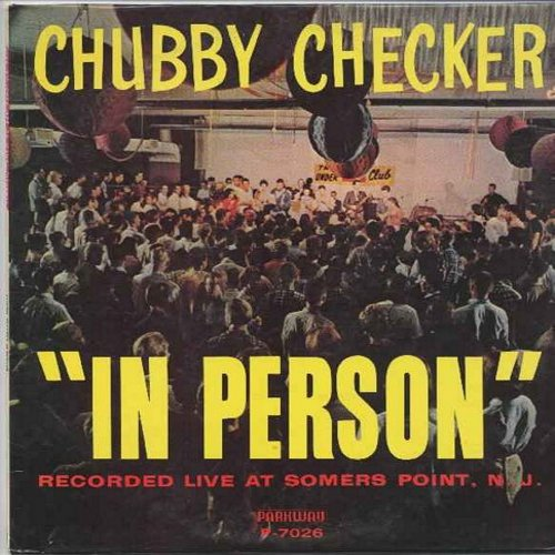 Checker, Chubby - In Person - Recorded live at Somers Point, N. J.: Twist It Up, Kansas City, Slow Twistin', The Twist, Johnny B. Goode, Maybelline, Let's Twist Again (Vinyl LP record) - EX8/EX8 - LP Records