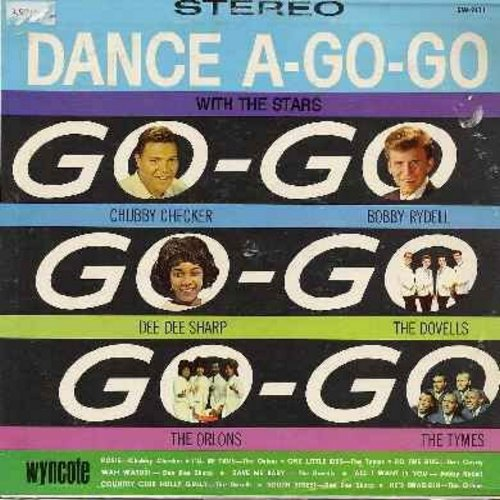 Checker, Chubby & Others - Dance A-Go-Go:Starring Bobby Rydell, Dee Dee Sharp, Dovells, Orlons, Tymes - NM9/EX8 - LP Records