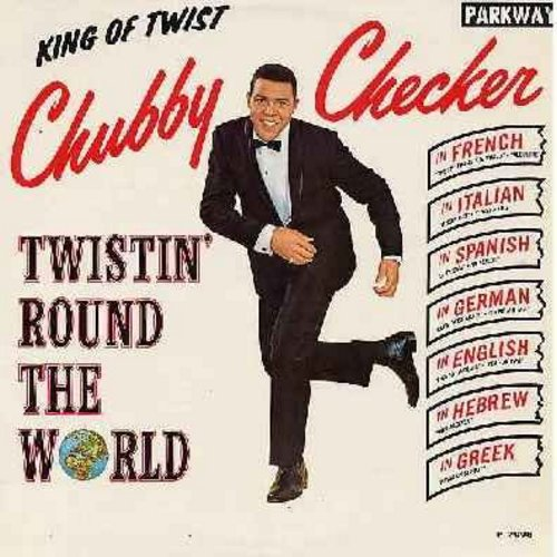 Checker, Chubby - Twistin' Round The World: Let's Twist, Hava Nagela, Twist Mit Mir, Never On Sunday, Twistin' Matilda, Miserlou, Alouette, O Sole Mio (Vinyl MONO LP record, NICE condition!) - EX8/EX8 - LP Records