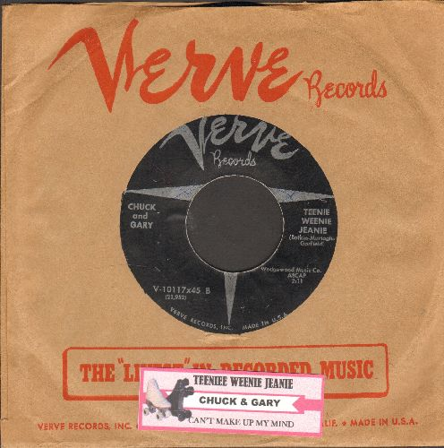 Chuck & Gary - Teenie Weenie Jeanie/Can't Make Up My Mind (with RARE vintage Verve company sleeve and juke box label) - EX8/ - 45 rpm Records