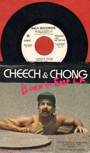 Cheech & Chong - Born In East L.A. (double-A-sided DJ advance pressing with picture sleeve) - NM9/NM9 - 45 rpm Records