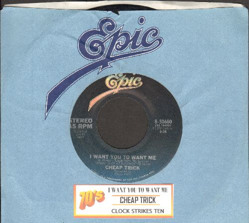 Cheap Trick - I Want You To Want Me/Clock Strikes Ten (with juke box label and Epic company sleeve) - VG7/ - 45 rpm Records