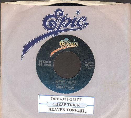 Cheap Trick - Dream Police/Heaven Tonight (with Epic company sleeve) - NM9/ - 45 rpm Records
