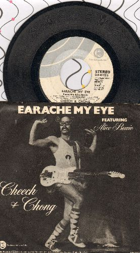Cheech & Chong - Earache My Eye (Featuring Alice Bowie)/Turn That Thing Down - EX8/EX8 - 45 rpm Records