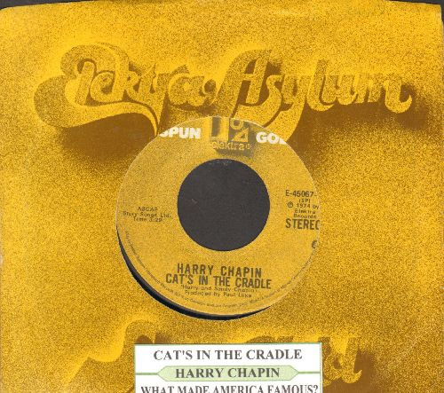 Chapin, Harry - Cat's In The Cradle/What Made America Famous? (double-hit re-issue with juke box label and company sleeve) - EX8/ - 45 rpm Records