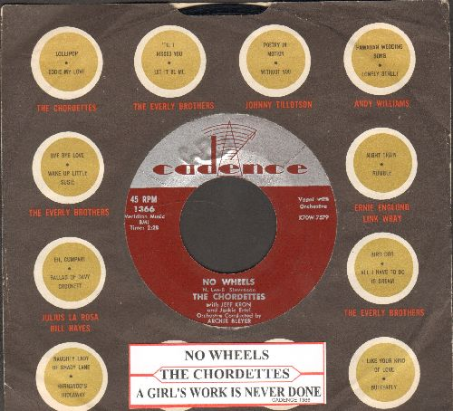 Chordettes (with Jeff Kron and Jackie Ertel) - No Wheels/A Girl's Work Is Never Done (with Cadence company sleeve with juke box label) - EX8/ - 45 rpm Records