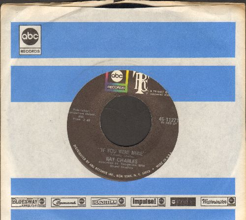 Charles, Ray - If You Were Mine/Till I Can't Take It Anymore (bb) - EX8/ - 45 rpm Records