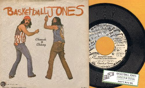 Cheech & Chong - Basketball Jones Featuring Tyrone Shoelaces/Don't Bug Me (with juke box label and picture sleeve) - EX8/NM9 - 45 rpm Records
