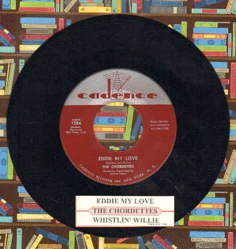 Chordettes - Eddie My Love/Whistlin' Willie (with juke box label) - NM9/ - 45 rpm Records