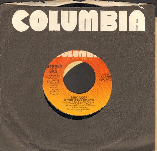 Chicago - If You Leave Me Now/Together Again (with Columbia company sleeve) - NM9/ - 45 rpm Records