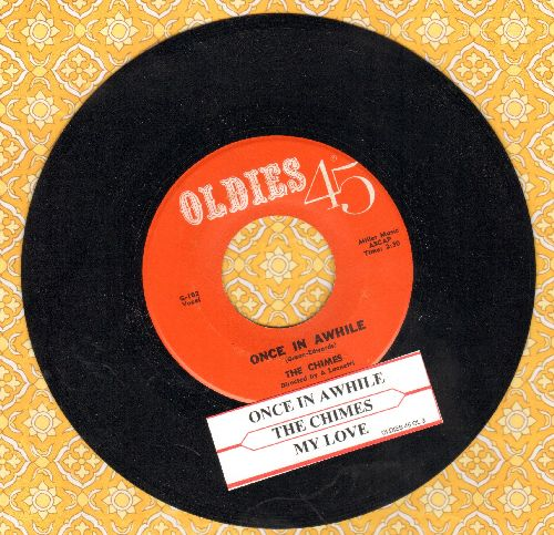 Chimes - Once In Awhile/My Love (double-hit re-issue with juke box label) - NM9/ - 45 rpm Records