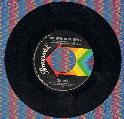 Chi-Lites - The Twelfth Of Never/Let Me Be The Man My Daddy Was - VG7/ - 45 rpm Records