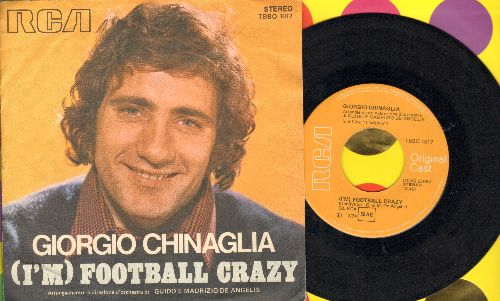 Chinaglia, Giorgiao - (I'M) Football Crazy/Miss Elena (Instrumental)(Italian Pressing with picture sleeve, sung in English) - EX8/EX8 - 45 rpm Records