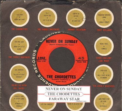 Chordettes - Never On Sunday/Faraway Star (with juke box label and Cadence company sleeve) - EX8/ - 45 rpm Records