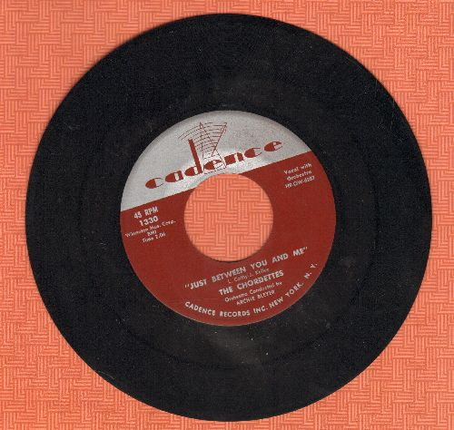Chordettes - Just Between You And Me/Soft Sands - EX8/ - 45 rpm Records