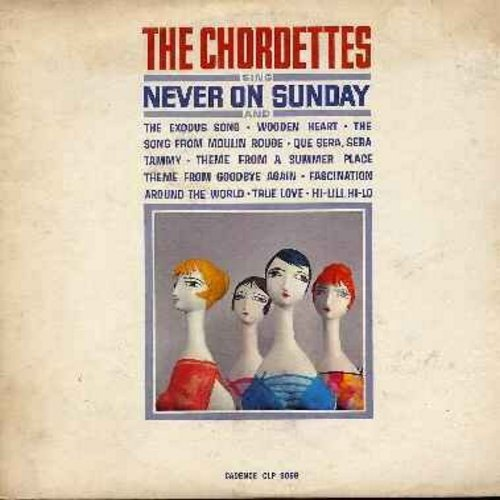 Chordettes - Never On Sunday: The Exodus Song, The Song From Moulin Rouge, Tammy, Que Sera Sera, Theme From A Summer Place, Hi Lili Hi Lo, Fascination (Vinyl LP record, first issue) - NM9/VG7 - LP Records