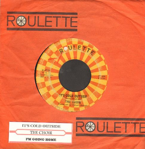 Choir - It's Cold Outside/I'm Going Home (with Roulette company sleeve and juke box label) - EX8/ - 45 rpm Records