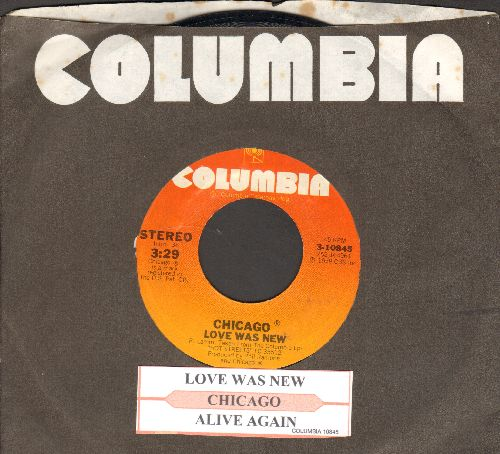 Chicago - Love Was New/Alive Again (with juke box label and Columbia company sleeve) - EX8/ - 45 rpm Records