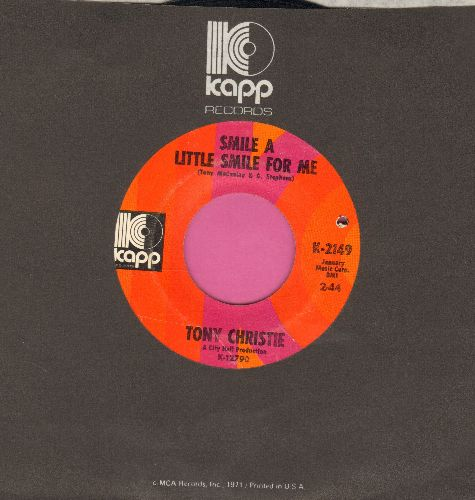 Christie, Tony - Smile A Little Smile For Me/Have You Ever Been To Georgia? (with Kapp company sleeve) (bb) - EX8/ - 45 rpm Records