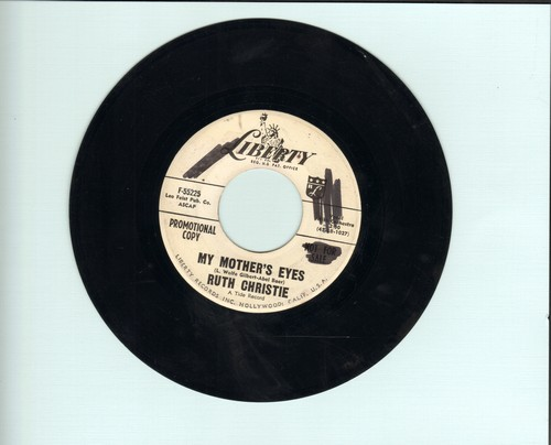 Christie, Ruth - My Mother's Eyes (ULTRA-SENTIMENTAL)/Let Me Love You (DJ advance copy, wol) - EX8/ - 45 rpm Records