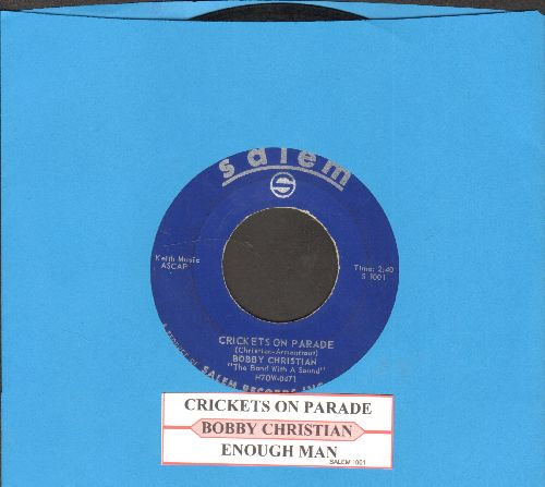 Christian, Bobby - Crickets on parade/Enough Man (with juke box label) - EX8/ - 45 rpm Records