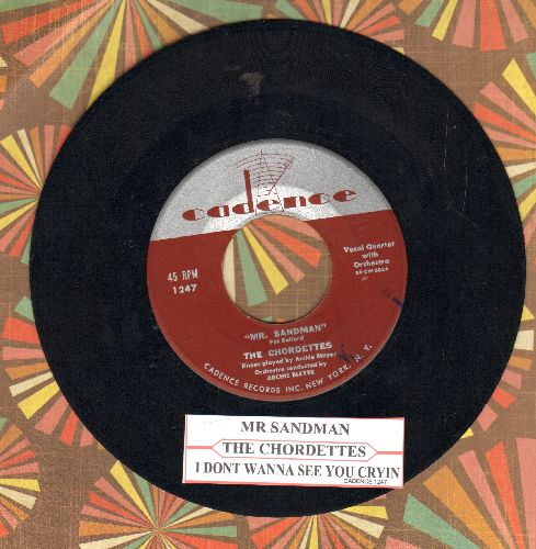 Chordettes - Mr. Sandman/I Don't Wanna See You Cryin' (with juke box label) - EX8/ - 45 rpm Records