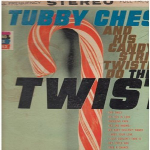 Chess, Tubby & His Candy Stripes - Tubby Chess And His Candy Stripe Twisters Do The Twist: Hey Little Girl, My Baby Couldn't Dance, Loving You, Swinging Papa (Vinyl STEREO LP record) - NM9/VG6 - LP Records