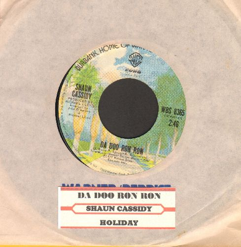 Cassidy, Shaun - Da Doo Ron Ron (Shaun Cassidy's ONLY # 1 HIT!)/Holiday (with company sleeve and juke box label) - NM9/ - 45 rpm Records