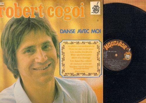 Cogoi, Robert - Danse Avec Moi: Si Tu Ne Me Crois Pas, Bon Anniversaire, Rien N'a Change, Je Reviens Vers Toi (Vinyl STEREO LP record, Canadian Pressing, sung in French) - NM9/EX8 - LP Records