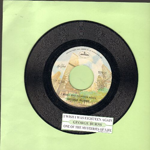 Burns, George - I Wish I Was Eighteen Again/One Of The Mysteries Of Life (with juke box label) - NM9/ - 45 rpm Records
