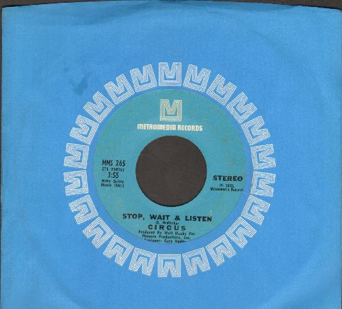 Circus - Stop, Wait & Listen/I Need Your Love (with RARE Metronome company sleeve) - EX8/ - 45 rpm Records