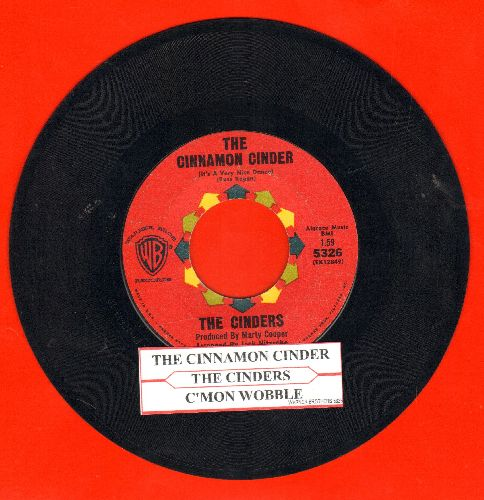 Cinders - The Cinnamon Cinder (It's A Very Nice Dance)/C'Mon Wobble (with juke box label)(sol) - VG7/ - 45 rpm Records