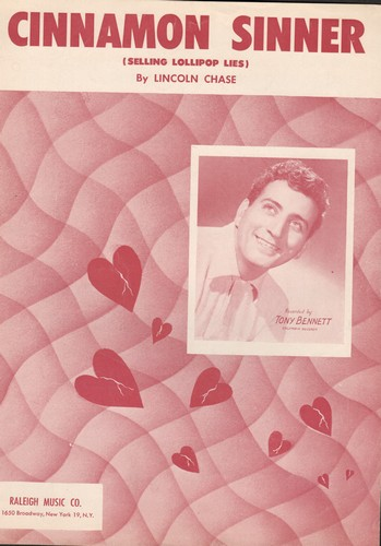 Bennett, Tony - Cinnamon Sinner (Selling Lollipop Lies) - Vintage SHEET MUSIC for the song made popular by Tony Bennett. - NM9/ - Sheet Music