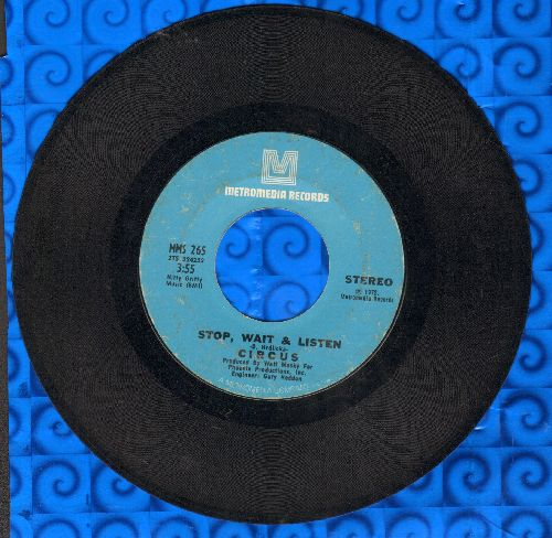 Circus - Stop, Wait & Listen/I Need Your Love - EX8/ - 45 rpm Records