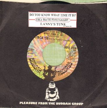 Circa '58 & The Peanut Gallery - Do You Know What Time It Is?/Lanny's Tune (with juke box label and Buddah company sleeve) - NM9/ - 45 rpm Records