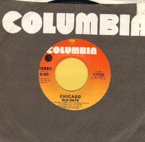 Chicago - Old Days/Hideaway (with Columbia company sleeve) - NM9/ - 45 rpm Records