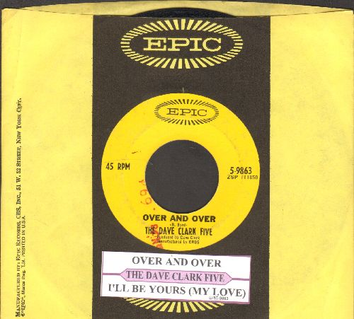 Clark, Dave Five - Over And Over/I'll Be Yours (My Love) (with juke box label and Epic company sleeve) - VG7/ - 45 rpm Records