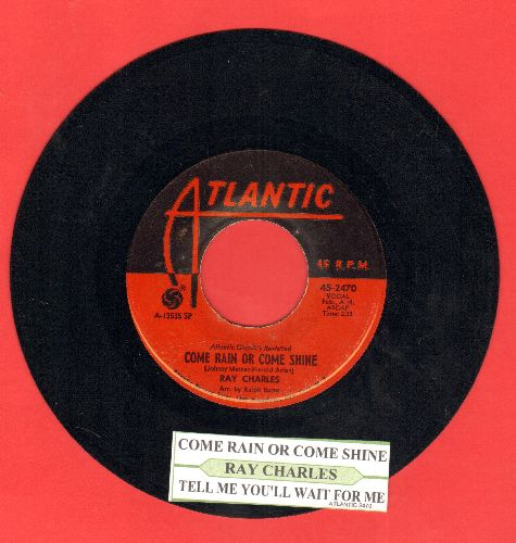 Charles, Ray - Come Rain Or Come Shine/Tell Me You'll Wait For Me (with juke box label) - EX8/ - 45 rpm Records
