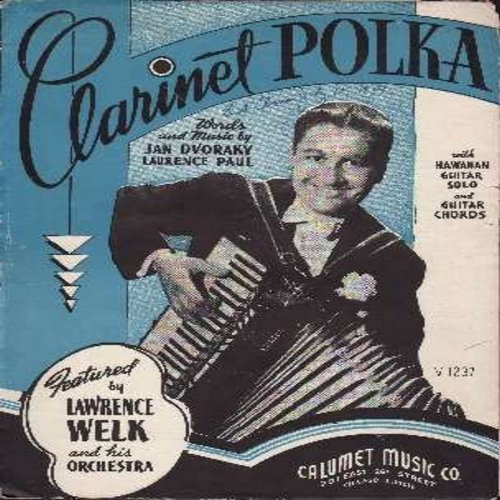 Welk, Lawrence - Clarinet Polka - SHEET MUSIC of Lawrence Welk's first Big Hit! (THIS IS SHEET MUSIC, NOT ANY OTHER KIND OF MEDIA! SHIPPING RATE SAME AS 45rpm RECORD) - VG7/ - Sheet Music
