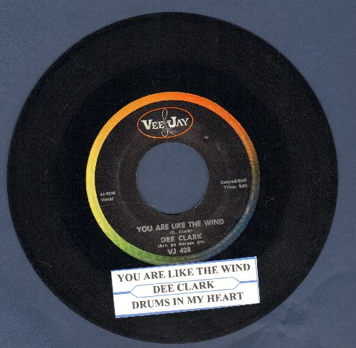 Clark, Dee - You Are Like The Wind/Drums In My Heart (with juke box label) - NM9/ - 45 rpm Records