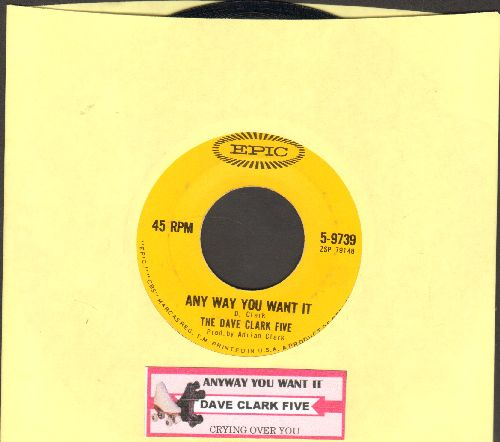 Clark, Dave Five - Any Way You Want It/Crying Over You (with juke box label) - EX8/ - 45 rpm Records