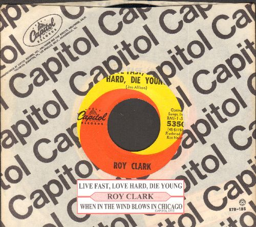 Clark, Roy - Live Fast, Love Hard, Die Young/When The Wind Blows In Chicago (with juke box label and Capitol company sleeve) - NM9/ - 45 rpm Records