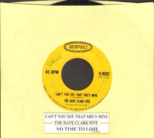 Clark, Dave Five - Can't You See She's Mine/No Time To Lose 9with juke box label) - EX8/ - 45 rpm Records