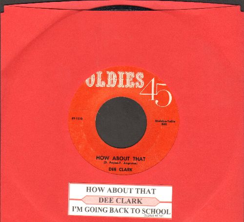 Clark, Dee - How About That/I'm Going Back To School (double-hit re-issue with juke box label) - NM9/ - 45 rpm Records
