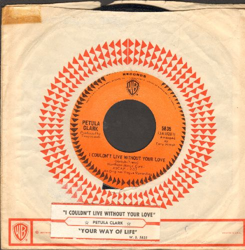 Clark, Petula - I Couldn't Live Without Your Love/Your Way Of Life (with juke box label and vintage Warner Brothers company sleeve) - NM9/ - 45 rpm Records