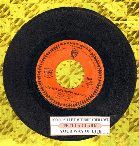 Clark, Petula - I Couldn't Live Without Your Love/Your Way Of Life (with juke box label) - EX8/ - 45 rpm Records