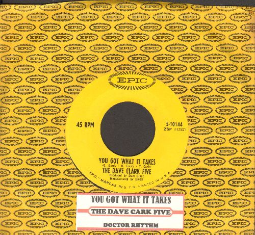 Clark, Dave Five - You Got What It Takes/Doctor Rhythm (with Epic company sleeve and juke box label) - NM9/ - 45 rpm Records